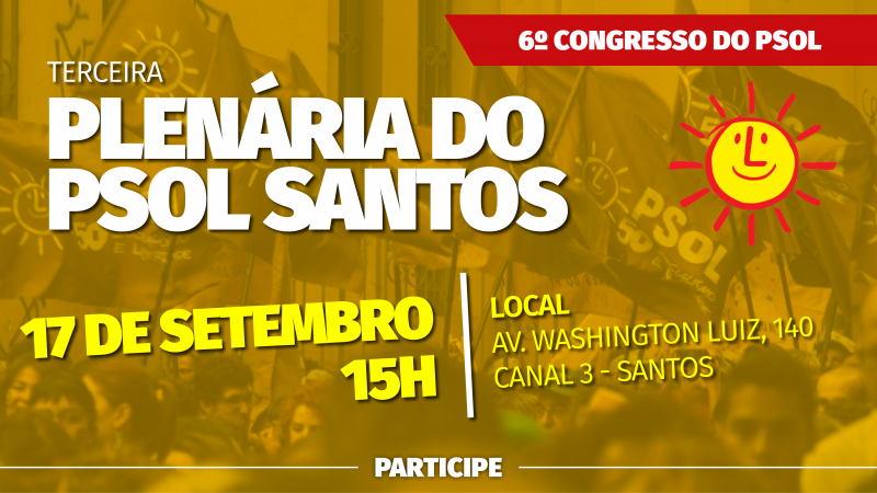 [Terceira plenária do PSOL Santos será no domingo (17/9)]